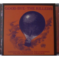 Cd - The Killers - Good Bye - Hard Rock Uruguaio