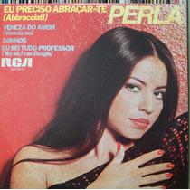 Perla Preciso Abraçar-te - Compacto Vinil Rca Victor 1978