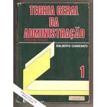 Teoria Geral Da Administração Vol. 1 - Idalberto Chiavenato