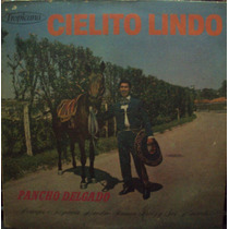 Lp.cielito Lindo Pancho Delgado(frete Grátis)