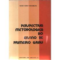 Perspectiva Metodológica Do Ensino De Primeiro Grau
