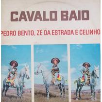 Lp Pedro Bento E Zé Da Estrada (cavalo Baio)