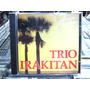 Trio Irakitan Sempre Romanticos Cd Original Estado Impecável