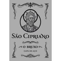 São Cipriano - O Bruxo (capa De Aço) - Editora Pallas