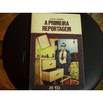 Sylvio Pereira Livro A Prmeira Reportagem