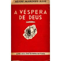 A Véspera De Deus - Alceu Marinho Rego - 1ª Edição