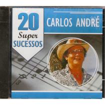 Cd 20 Super Suceesos - Carlos André - Novo Lacrado***
