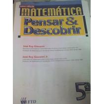Matematica Pensar & Descobrir 5ª Série