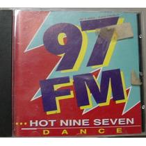 Cd 97 Fm Hot Nine Seven Dance - Frete Gratis