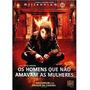 Os Homens Que Não Amavam As Mulheres - Série Millennium