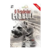 O Vendedor Pit Bull - Luis Paulo Luppa