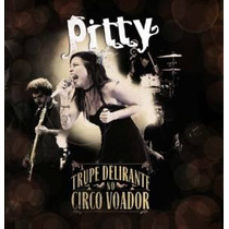 Cd Pitty A Trupe Delirante No Circo Voador (2011) - Lacrado