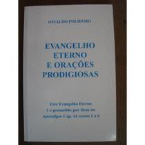 Evangelho Eterno E Orações Prodigiosas- Osvaldo Polidoro