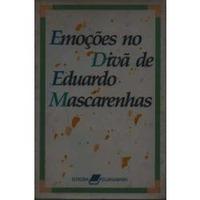 Livro- Emoçoes No Divã De Eduardo Mascarenhas- Frete Gratis