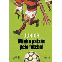 Junior - Minha Paixão Pelo Futebol - Flamengo