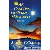 Livro As Canções Da Terra Distante Arthur C Clarke