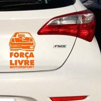 Adesivo Força Livre, Carro Arrancada Para Brisa - Promoção!!