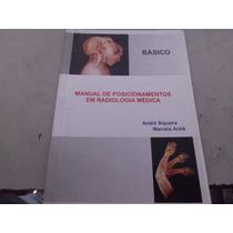 Livro Manual De Posicionamentos Em Radiologia Médica