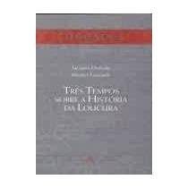 Livro Três Tempos Sobre A História Da Loucura Jacques Derrid