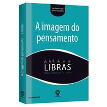 Libras Á Imagem Do Pensamento Lingua Brasileira De Sinais