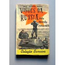 Visões Da Rússia E Do Mundo Comunista - Silveira Bueno
