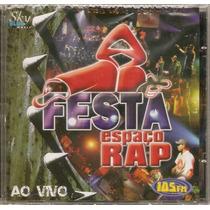 Cd Espaço Rap - Festa Ao Vivo - Novo***