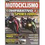 Motociclismo 123 * Cbr 1000rr * Zx-10r * Bmw K 1200r * Fym F