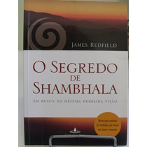 O Segredo De Shambhala - James Redfield