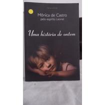 Livro - Uma História De Ontem - Mônica De Castro