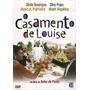 Dvd, O Casamento De Louise - Dira Paes, Marcos Palmeira