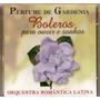 Cd Perfume De Gardenia - Boleros Para Ouvir E Sonhar -novo**