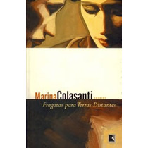 Fragatas Para Terras Distantes-marina Colasanti-livro Novo!