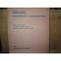 Brasil Historico E Geografico.primeiro Viajante,indio,negro