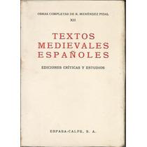 Textos Medievales Españoles Obras Completas Xii - Pidal