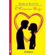 Livro O Primeiro Beijo Marcia Kupstas Editora Moderna Livro