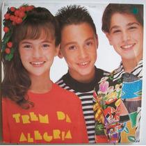 Vinil Lp Trem Da Alegria - 1991 - Com Encarte