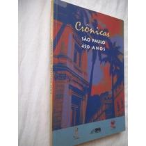 Livro - Crônicas - São Paulo 450 Anos - Literatura Nacional