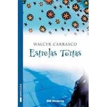 Livro Estrelas Tortas=walcyr Carrasco=editora Moderna Livro