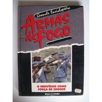 Grande Enciclopédia - Armas De Fogo - O Individuo