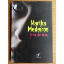 Fora De Mim - Martha Medeiros - Romance