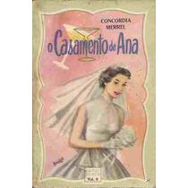 O Casamento De Ana - Concordia Merrel Biblioteca Das Moças