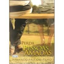 Perda De Pessoas Amadas - Armando Falnoni Filho - Auto-ajuda