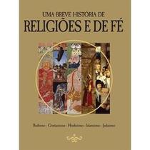 Livro - Uma Breve História De Religiões E De Fé