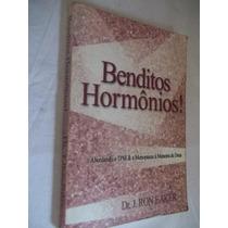Livro - Benditos Hormônios ! - Medicina
