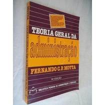 * Livro - Fernando C.p.motta - Teoria Geral Da Administração