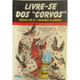 Livro: Livre-se Dos Corvos - Luiz Marins