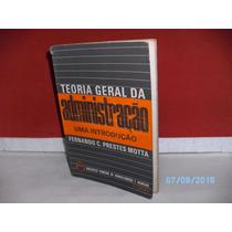 Livro Teoria Geral Da Administração 4ª Ediç1976 Frete Grátis