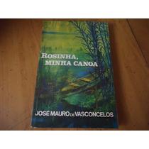 Livro Rosinha, Minha Canoa, De José Mauro De Vasconcelos