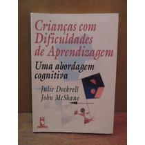 Livro Crianças Com Dificuldades Aprendizagem Julie Dockrell