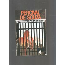 O Prisioneiro Da Grade De Ferro Percival De Souza - Cod0